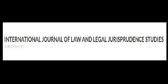International Journal of Law and Legal Jurisprudence Studies