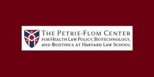 Health Law: 2018 Petrie-Flom Center Annual Conference—Cambridge, MA