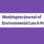 Washington Journal of Environmental Law & Policy