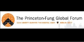 Princeton-Fung Global Forum 2017, Can Liberty Survive the Digital Age?
