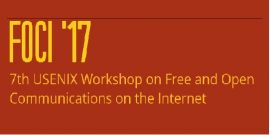 FOCI '17 7th USENIX Workshop on Free and Open Communications on the Internet