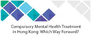 Compulsory Mental Health Treatment: Which Way Forward @ The University of Hong Kong   Hong Kong Island   Hong Kong