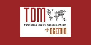 CFP Deadline: Transnational Dispute Management - Judicial Measures & Investment Treaty Law