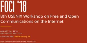 USENIX FOCI 18 - Internet Communication & Censorship @ Baltimore Marriott Waterfront   Baltimore   Maryland   United States