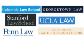 Columbia Law, Georgetown Law, Stanford Law, UCLA Law, Penn Law, USC Center for Law, History, and Culture