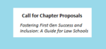 Fostering First Gen Success and Inclusion: A Guide for Law Schools